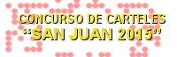 BASES QUE REGIR�N EL CONCURSO DE CARTELES �SAN JUAN 2015�