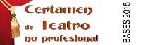XVIII Certamen de Teatro no profesional - Bases de participaci�n 2015.