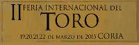 FERIA INTERNACIONAL DEL TORO - CORIA - DEL 19 AL 22 DE MARZO DE 2015
