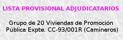 Lista Provisional del Grupo de 20 Viviendas de Promoción Pública Expte. CC-93/001R en Coria (Cáceres).