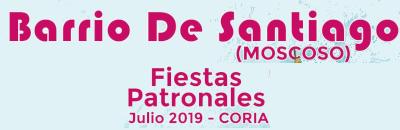 Fiestas Patronales del Barrio de Santiago - Moscoso 2019