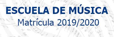Matrícula Escuela de Música - Curso 2019-2020