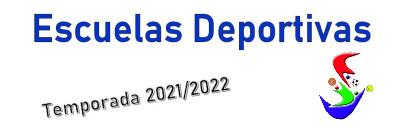 Escuelas Deportivas. Temporada 2021/2022
